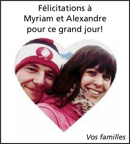 Félicitations à Myriam et Alexandre pour ce grand jour!