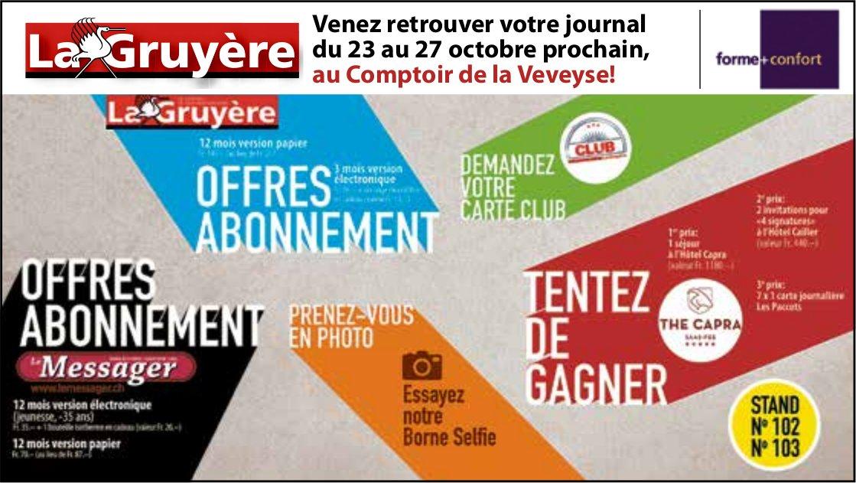 La Gruyère - Venez retrouver votre journal du 23 au 27 octobre prochain, au Comptoir de la Veveyse!