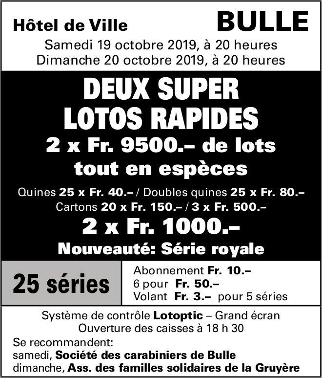 DEUX SUPER LOTOS RAPIDES, 19-20 octobre, Hôtel de Ville, Bulle