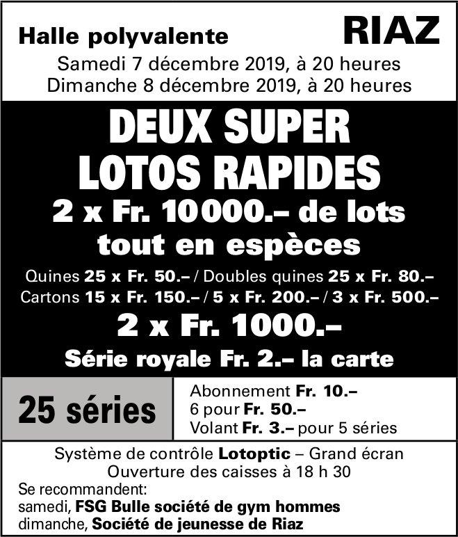 DEUX SUPER LOTOS RAPIDES, 7 et 8 décembre, Halle polyvalente, Riaz