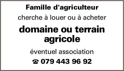 Famille d'agriculteur cherche à louer ou à acheter domaine ou terrain agricole