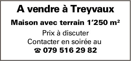 Maison avec terrain 1'250 m2, Treyvaux, à vendre