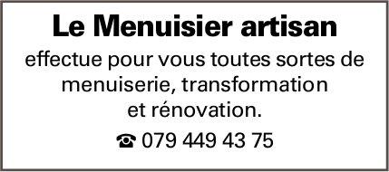 Le Menuisier artisan, menuiserie,  transformation et rénovation.