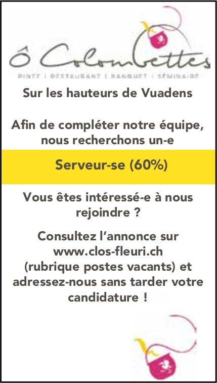 Serveur-se (60%), Ô Colombettes, Vuadens, recherché