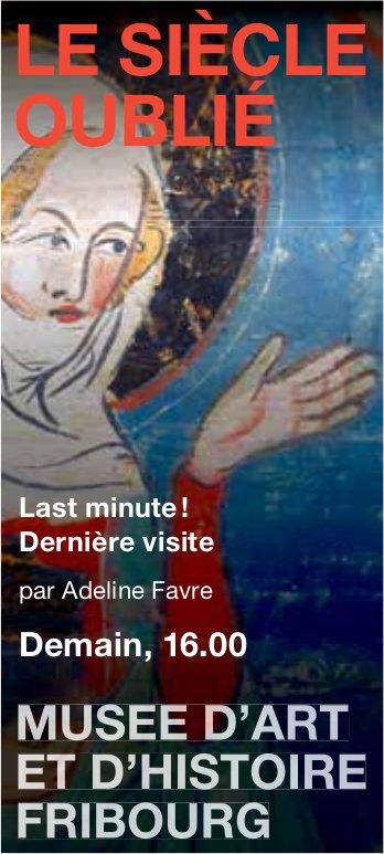 MUSEE D'ART ET D'HISTOIRE FRIBOURG, dernière visite demain 16h
