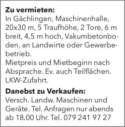 Maschinenhalle in Gächlingen zu vermieten und diverse Landw. Maschinen zu verkaufen