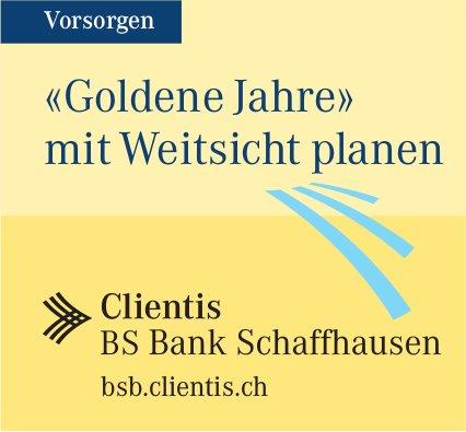 Clientis BS Bank Schaffhausen - «Goldene Jahre» mit Weitsicht planen