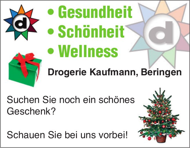 Drogerie Kaufmann, Beringen - Suchen Sie noch ein schönes Geschenk?