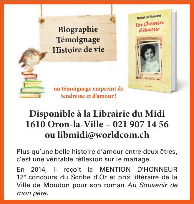 Un Chemin d'Amour - Disponible à la Librairie du Midi, Oron-la-Ville