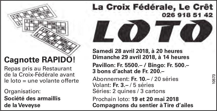 LOTO, 28 et 29 avril, La Croix Fédérale, Le Crêt
