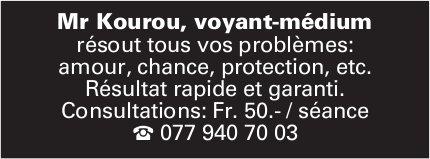 Mr Kourou, voyant-médium - Consultations:Fr.50.-/ séance