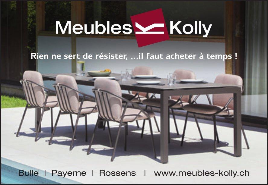 Meubles Kolly - Rien de sert de résister, il faut acheter à temps !