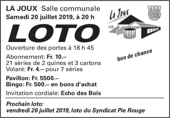 LOTO, 20 juillet, Salle communale, La Joux