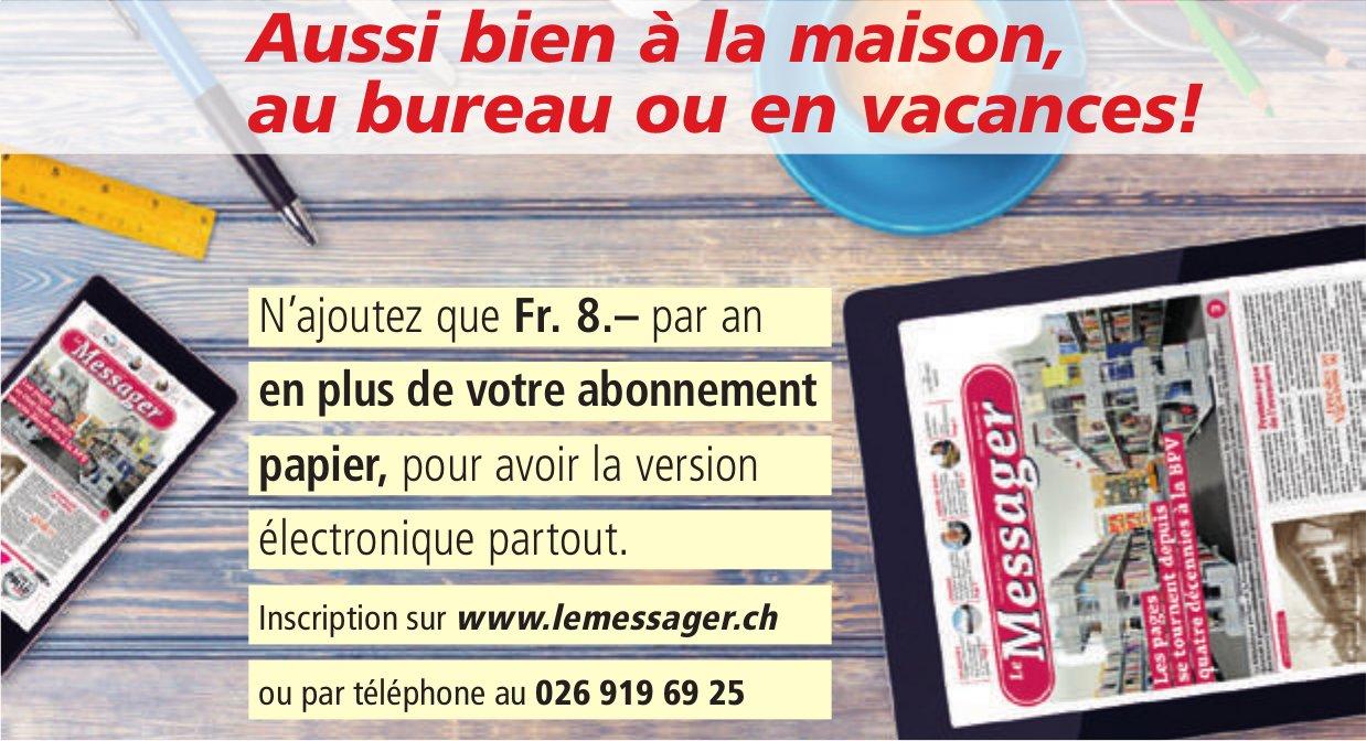 Le Messager - Aussi bien à la maison, au bureau ou en vacances!