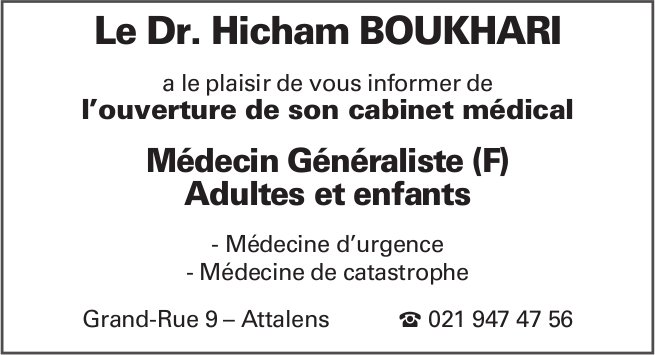 Le Dr. Hicham Boukhari, Attalens, ouverture cabinet médical généraliste
