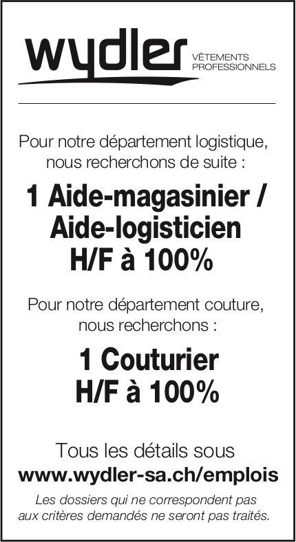 1 Aide-magasinier / Aide-logisticien H/F à 100% et 1 couturier H/F 100%, Wydler, rechercher