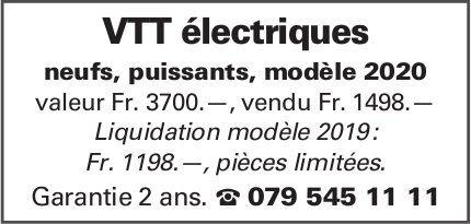 VTT électriques neufs, puissants, modèle 2020 valeur Fr. 3700.—, vendu Fr. 1498.—