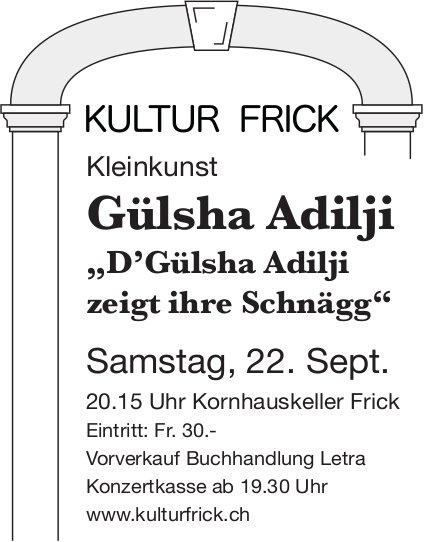 KULTUR FRICK - Kleinkunst: Gülsha Adilji am 22. September