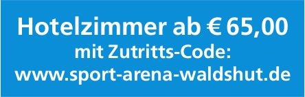 Hotelzimmer ab € 65,00 mit Zutritts-Code: www.sport-arena-waldshut.de