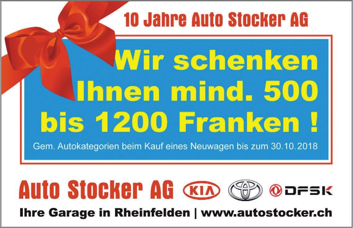 10 Jahre Auto Stocker AG - Wir schenken Ihnen mind. 500 bis 1200 Franken!