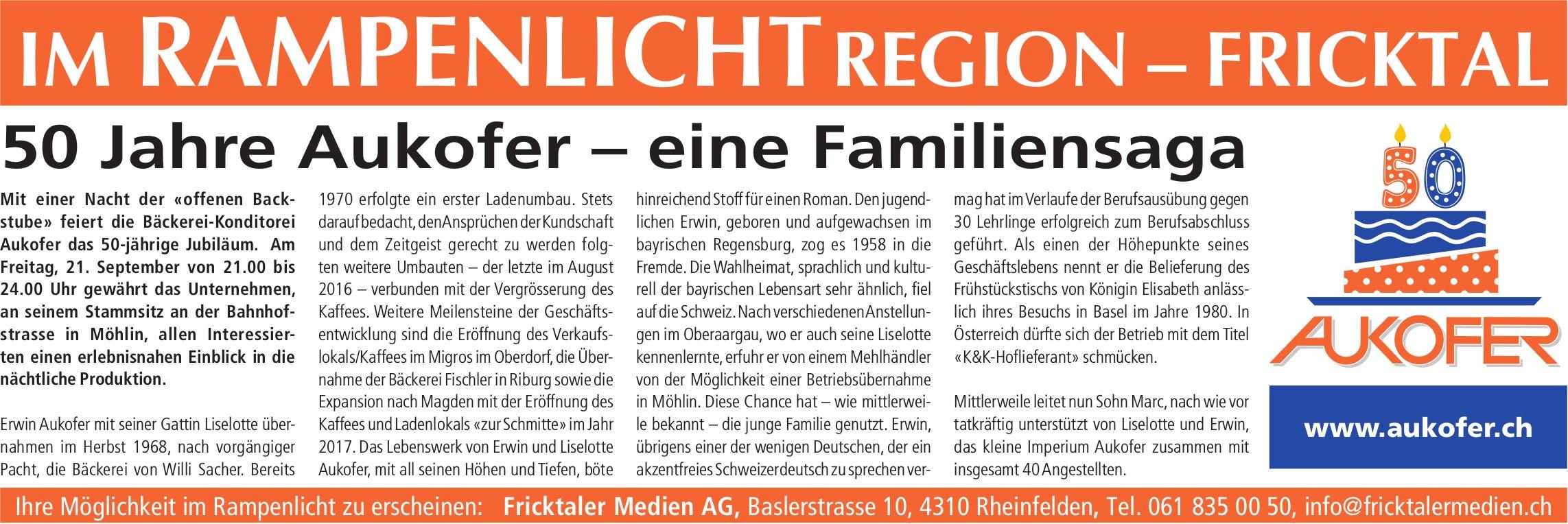 IM RAMPENLICHT REGION – FRICKTAL - 50 Jahre Aukofer: eine Familiensaga