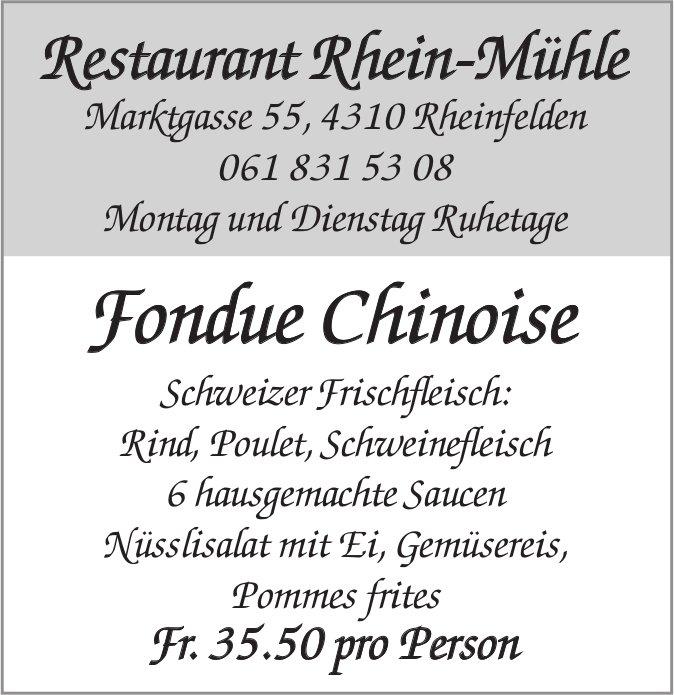 Restaurant Rhein-Mühle, Rheinfelden - Fondue Chinoise Fr. 35.50 pro Person