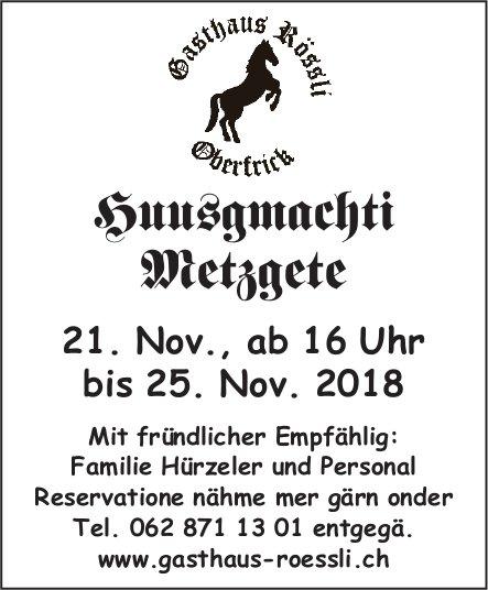 Gasthaus Rössli Oberfrick - Huusgmachti Metzgete, 21. bis 25. November