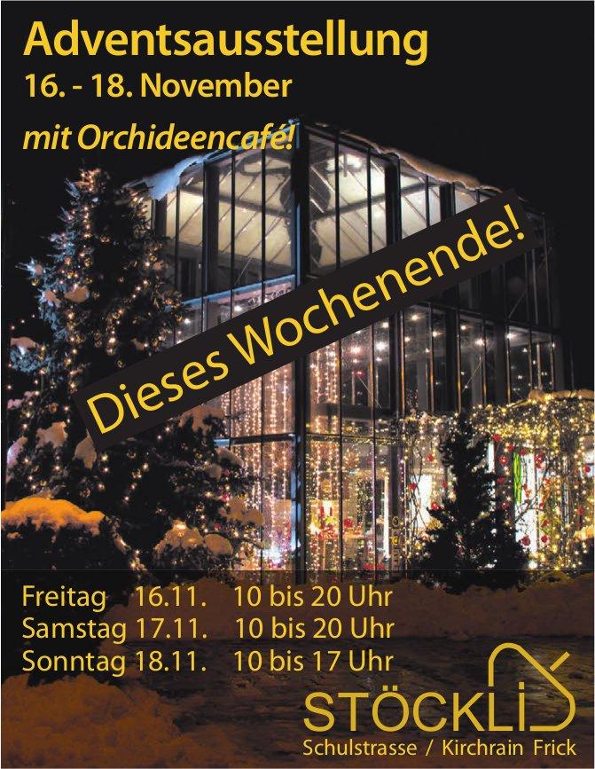 Stöckli - Dieses Wochenende! Adventsausstellung, 16.-18. November mit Orchideecafé!