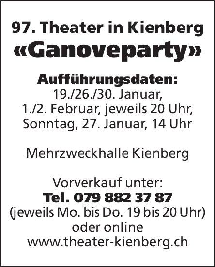 97. Theater in Kienberg «Ganoveparty»: Aufführungsdaten