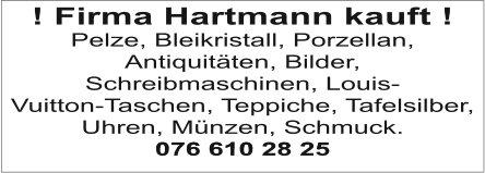 Firma Hartmann kauft ! Pelze, Bleikristall, Porzellan uvm.