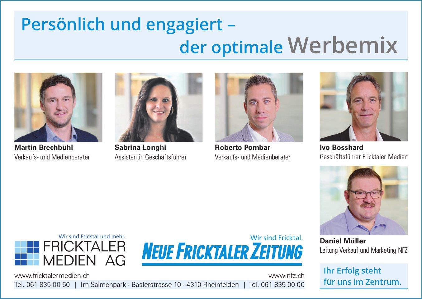 NFZ / FRICKTALER MEDIEN AG - Persönlich und engagiert: der optimale Werbemix
