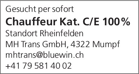 Chauffeur Kat. C/E 100% bei MH Trans GmbH per sofort gesucht