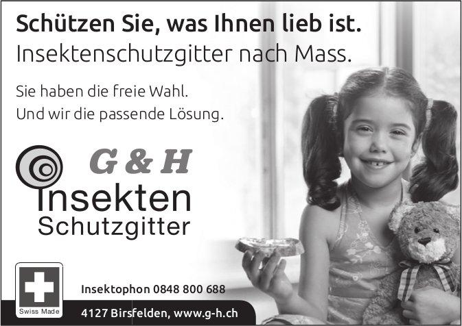 G&H Tnsekten Schutzgitter - Schützen Sie, was Ihnen lieb ist.