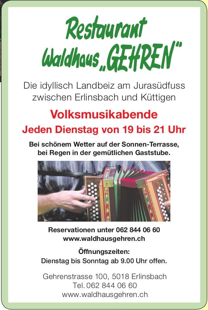 """Restaurant Waldhaus """"Gehren"""" - Volksmusikabende Jeden Dienstag von 19 bis 21 Uhr"""