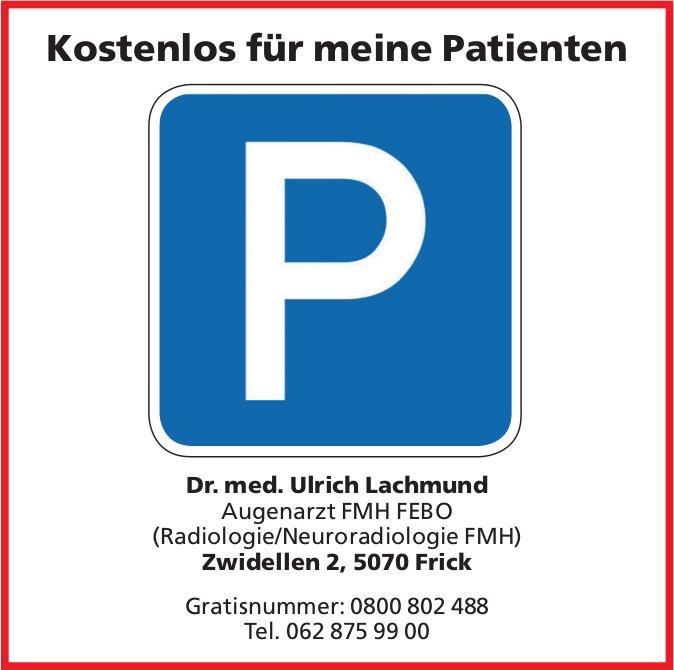 Dr. med. Ulrich Lachmund, Augenarzt FMH FEBO - Kostenlos parkieren für meine Patienten