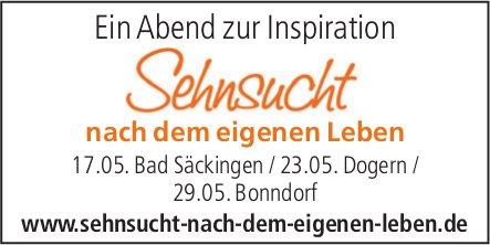 Sehnsucht nach dem eigenen Leben - Ein Abend zur Inspiration, 17./23./29. Mai
