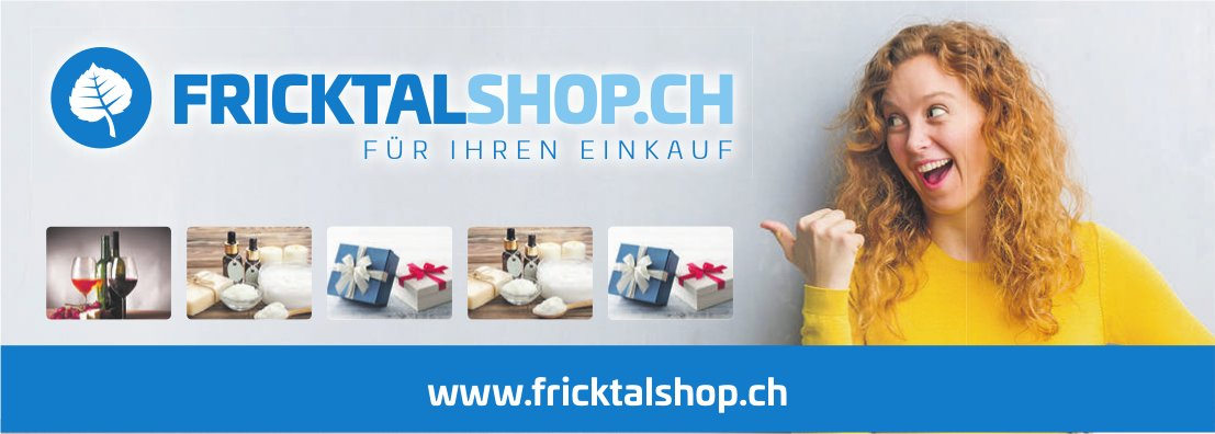 FRICKTALSHOP.CH -  FÜR IHREN EINKAUF