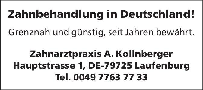 Zahnbehandlung in Deutschland!, Zahnarztpraxis A. Kollnberger, D-Laufenburg