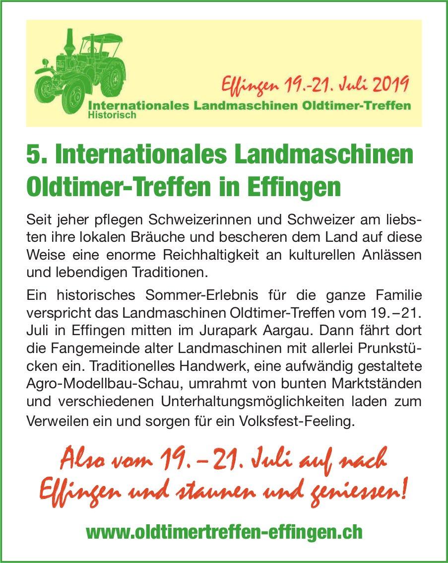 5. Internationales Landmaschinen Oldtimer-Treffen in Effingen, 19.-21. Juli