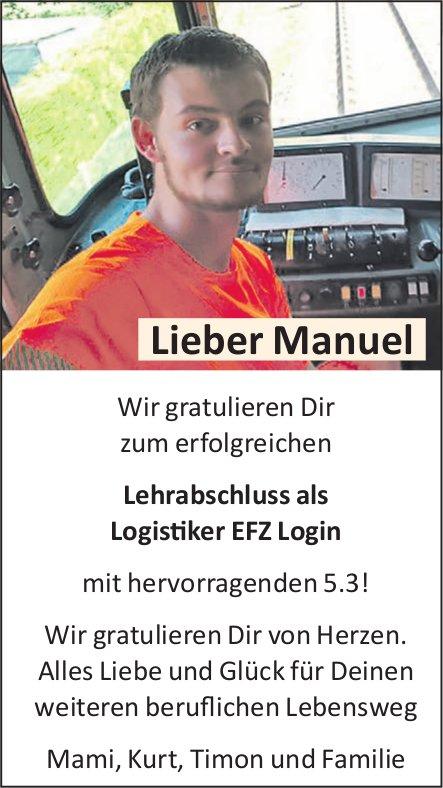 Lieber Manuel, wir gratulieren Dir zumerfolgreichen Lehrabschluss
