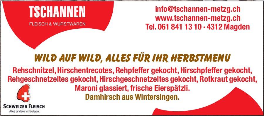 TSCHANNEN FLEISCH & WURSTWAREN - Wild auf Wild, alles für Ihr Herbstmenu