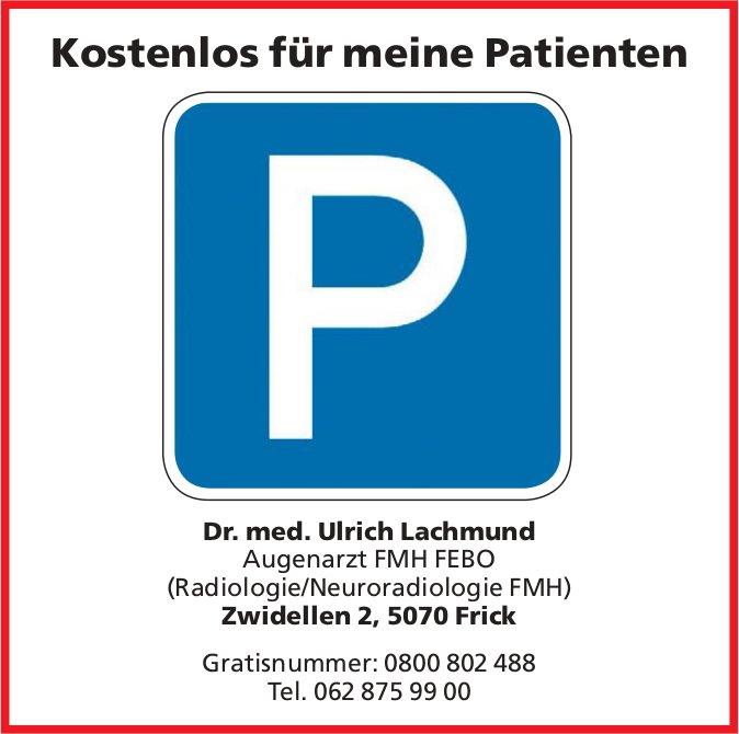 Dr. med. Ulrich Lachmund Augenarzt FMH FEBO - Kostenlos Parking für meine Patienten
