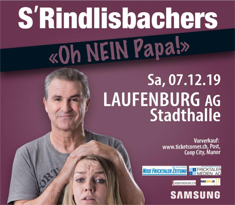 S'Rindlisbachers, Oh NEIN Papa!, 7. Dezember, Stadthalle Laufenburg