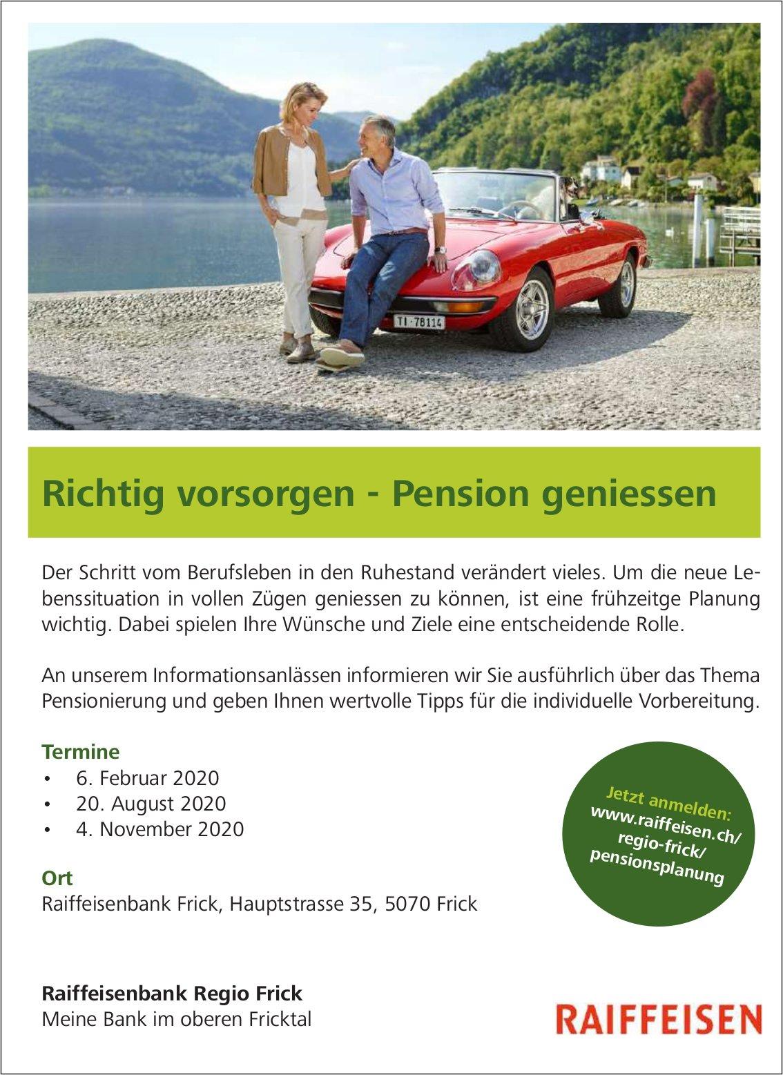 Raiffeisenbank Regio Frick - Richtig vorsorgen - Pension geniessen: Informationsanlässen