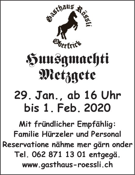 Huusgmachti Metzgete, 29. Januar bis 1. Februar, Gasthaus Rössli, Oberfrick