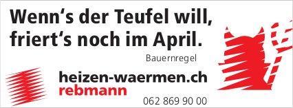 Rebmann Heizen & Wärmen - Wenn's der Teufel will, friert's noch im April.