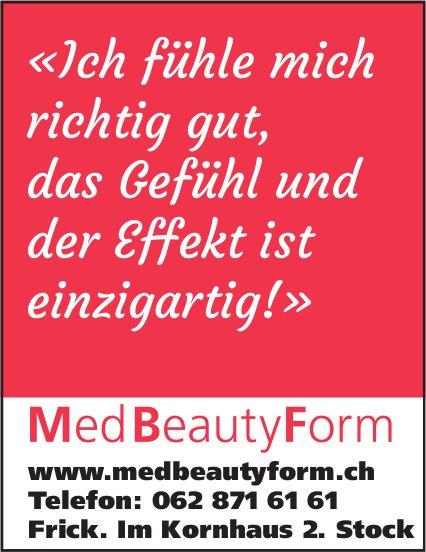 MedBeautyForm, Frick - «Ich fühle mich richtig gut,  das Gefühl und der Effekt ist einzigartig!»