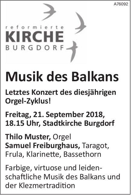 Ref. Kirche Burgdorf - Musik des Balkans, letztes Konzert des diesjährigen Orgel-Zyklus! am 21 Sept.