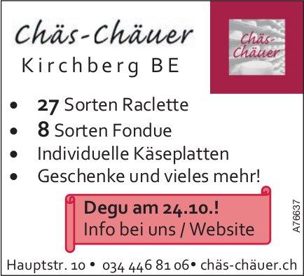 Chäs-Chauer Kirchberg - Degu am 24. Okt.!