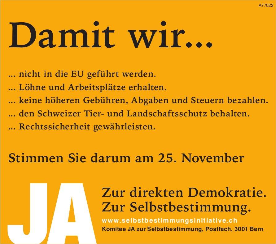 Ja zur direkten Demokratie - Ja zur Selbstbestimmung, 25. Nov.